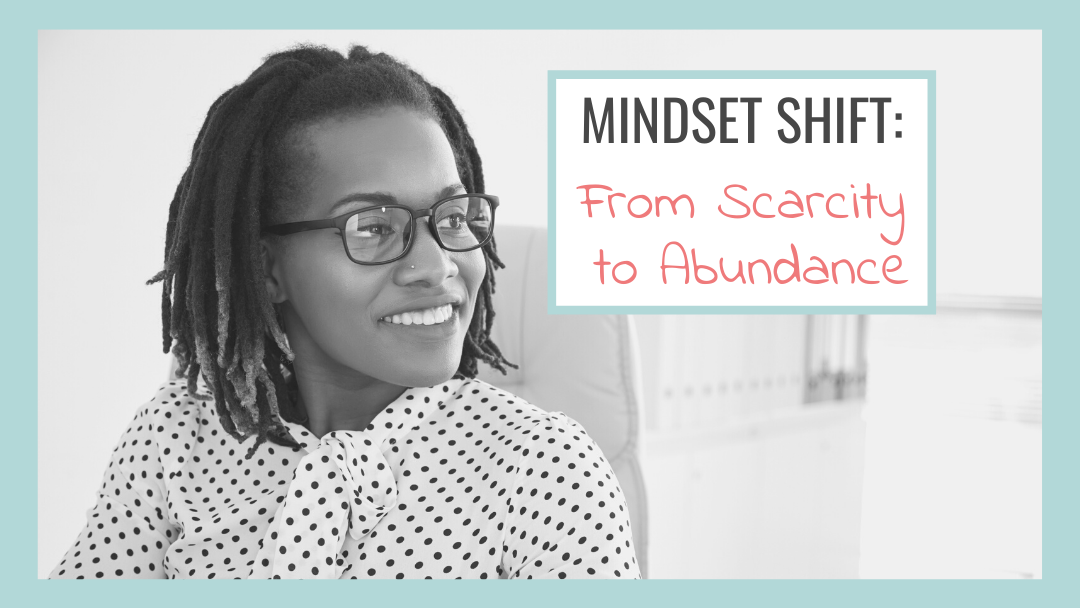 Mindset Shift: From Scarcity to Abundance - Katrina Mills